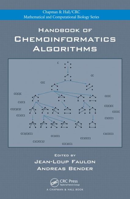 Handbook of Chemoinformatics Algorithms, J.L. Faulon and A. Bender, Eds